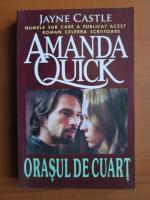 Anticariat: Amanda Quick - Orasul de cuart