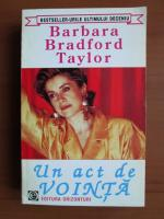 Barbara Bradford Taylor - Un act de vointa
