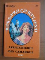 Anticariat: Barbara Cartland - Aventurierul din Camargue