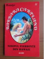 Barbara Cartland - Nisipul fierbinte din Hawaii