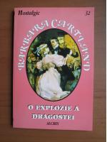 Barbara Cartland - O explozie a dragostei
