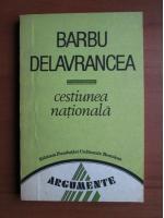 Barbu Delavrancea - Cestiunea nationala