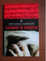 Anticariat: Cioran si muzica