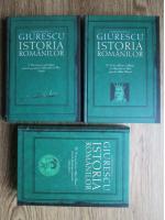 Anticariat: Constantin C. Giurescu - Istoria Romanilor (3 volume)