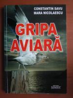 Anticariat: Constantin Savu, Mara Nicolaescu - Gripa aviara