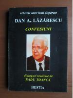 Anticariat: Dan A. Lazarescu - Confesiuni