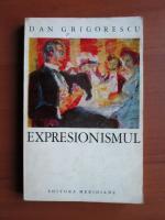 Anticariat: Dan Grigorescu - Expresionismul