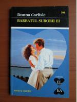 Anticariat: Donna Carlisle - Barbatul surorii ei