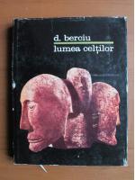 Anticariat: Dumitru Berciu - Lumea celtilor