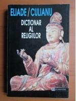 Anticariat: Eliade / Culianu - Dictionar al religiilor