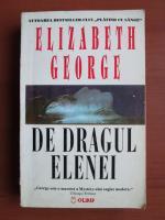 Anticariat: Elizabeth George - De dragul Elenei