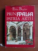 Elvira Bogdan - Prin Italia, patria artei