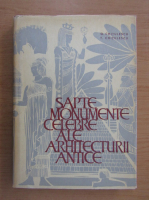 Anticariat: G. Chitulescu - Sapte monumente celebre ale arhitecturii antice