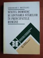 Gheorghe I Bratianu - Sfatul domnesc si adunarea starilor in principatele romane