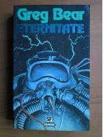 Anticariat: Greg Bear - Eternitate