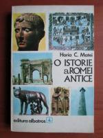 Anticariat: Horia C. Matei - O istorie a Romei antice