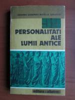 Anticariat: Iohanna Sarambei - 99 personalitati ale lumii antice