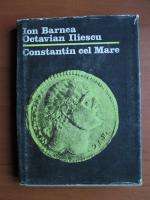 Anticariat: Ion Barnea - Constantin cel Mare