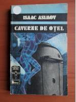 Isaac Asimov - Caverne de otel