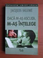 Anticariat: Jacques Salome - Daca m-as asculta, m-as intelege