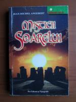 Jean Michel Angebert - Misticii soarelui