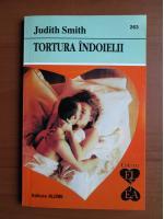 Anticariat: Judith Smith - Tortura indoielii