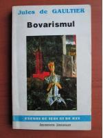 Anticariat: Jules de Gaultier - Bovarismul