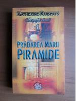 Katherine Roberts - Cele sapte minuni, volumul 1. Pradarea marii Piramide