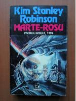 Kim Stanley Robinson - Marte Rosu