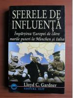 Anticariat: Lloyd C. Gardner - Sferele de influenta. Impartirea Europei de catre Marile Puteri