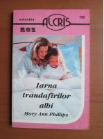 Anticariat: Mary Ann Phillips - Iarna trandafirilor albi