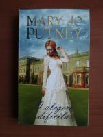 Anticariat: Mary Jo Putney - O alegere dificila
