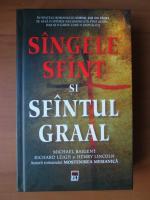 Anticariat: Michael Baigent - Sangele sfant si Sfantul Graal