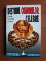Anticariat: Mihai Gheorghe Andries - Destinul comorilor celebre
