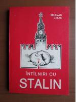 Anticariat: Milovan Djilas - Intalniri cu Stalin