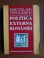 Nicolae Titulescu - Politica externa a Romaniei