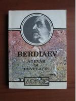 Nikolai Berdiaev - Adevar si revelatie