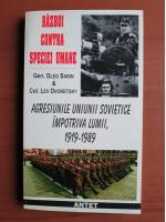 Anticariat: Oleg Sarin, Lev Dvoretsky - Razoi contra speciei umane. Agresiunile Uniunii Sovietice impotriva lumii, 1919-1989