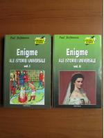 Anticariat: Paul Stefanescu - Enigme ale istoriei universale (2 volume)