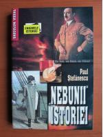 Anticariat: Paul Stefanescu - Nebunii istoriei
