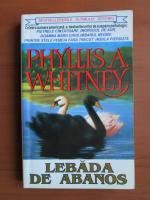 Anticariat: Phyllis Whitney - Lebada de abanos