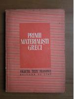 Anticariat: Primii materialisti greci (Colectia Texte Filosofice)