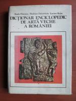 Anticariat: Radu Florescu - Dictionar enciclopedic de arta veche a Romaniei