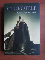 Anticariat: Richard Harvell - Clopotele