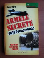 Anticariat: Roger Marty - Armele secrete de la Peenemunde