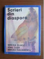 Anticariat: Scrieri din diaspora (Mircea Eliade, Ioan Cusa, Mircea Vulcanescu)