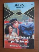 Anticariat: Shauna Michaels - Doamna si politistul