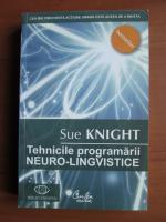 Sue Knight - Tehnicile programarii neuro lingvistice