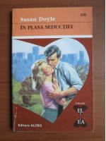 Anticariat: Susan Doyle - In plasa seductiei