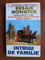 Anticariat: Susan Howatch - Intrigi de familie